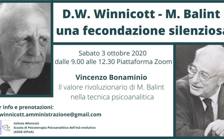 D.W. Winnicott – M. Balint  una fecondazione silenziosa